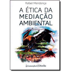 Livro - A Ética da Mediação Ambiental - 9788584400805