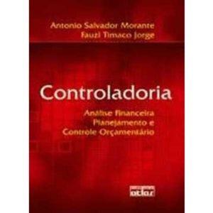Livro - Controladoria - Análise Financeira, Planejamento e Controle Orçamentário - 9788522451364