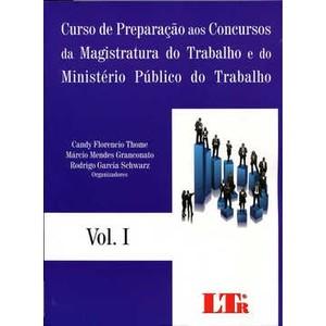 Livro - Curso De Preparação Aos Concursos Da Magistratura Do Trabalho E Do Ministério Público Do Trabalho - Vol. I - 9788536126135