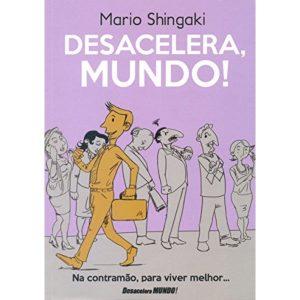 Livro - Desacelera, Mundo ! - 9788588246263