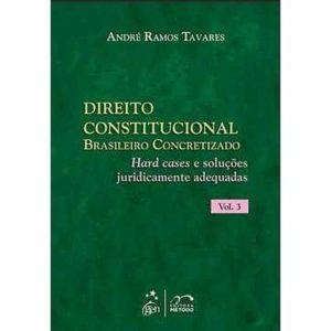 Livro - Direito Constitucional Brasileiro Concretizado - Hards Cases e Soluções Juridicamente Adequadas - Volume III - 9788530936365