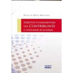 Livro - Direitos Fundamentais do Contribuinte: E a Efetividade da Jurisdição - 9788522456697