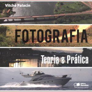 Livro - Fotografia: Teoria e Prática - 9788502175303