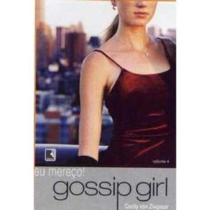 Gossip Girl: Eu Mereço - Vol. 4 - 9788501072504