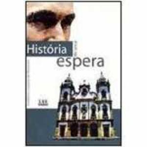 Livro - História de uma Espera - 9788572381710