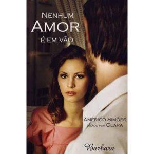 Livro - Nenhum Amor é em Vão - 9788599039281