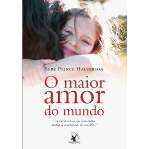 Livro - O Amor Maior do Mundo - 9788580411287