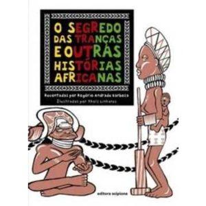 Livro: O segredo das Tranças e Outras Histórias Africanas - 9788526267855