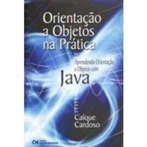 Livro - Orientação a objetos na prática - Aprendendo orientação a objetos com Java - 8573935383