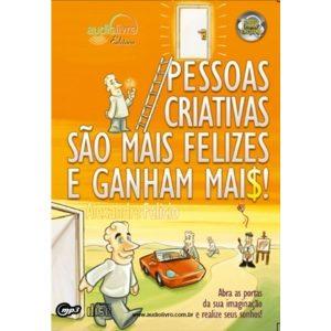 Livro - Pessoas Criativas São Mais Felizes e Ganham Mais - Audiolivro - 9788560544516