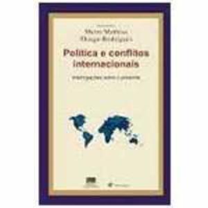 Livro - Política e Conflitos Internacionais: Interrogações Sobre o Presente - 9788571063020