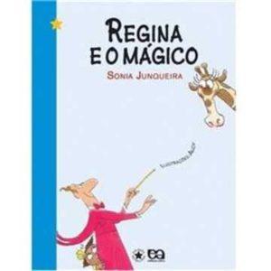 Livro - Regina e o Mágico - 1º e 2º anos - Ensino Fundamental - 9788508113491