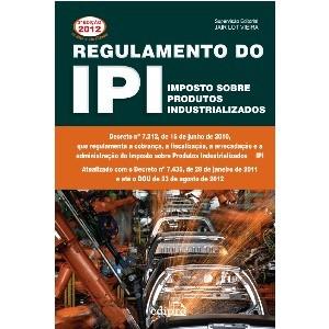 Livro - Regulamento do IPI: Imposto Sobre Produtos Industrializados - 9788572838405