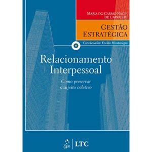 Livro - Relacionamento Interpessoal: Como Preservar o Sujeito Coletivo - Série Gestão Estratégica - 9788521616733