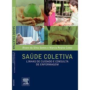 Livro - Saúde Coletiva: Linhas de Cuidado e Consulta de Enfermagem - 9788535239461