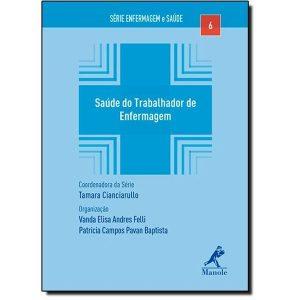 Livro - Saúde do Trabalhador de Enfermagem - Série Enfermagem e Saúde - Vol. 6 - 9788520440049