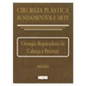 Livro - Cirurgia Plástica: Fundamentos e Arte - Cirurgia Reparadora de Cabeça e Pescoço - 9788527714150