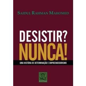 Livro - Desistir Nunca: Uma História de Determinação e Empreendedorismo - 9788573039511