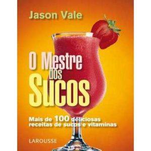 Livro - Mestre dos Sucos, O - 9788576352907