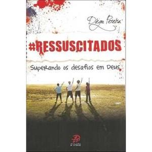 Livro - Ressuscitados: Superando Os Desafios Em Deus - 9788577632558