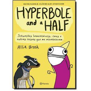 Livro - Hyperbole and a Half: Situações Lamentáveis, Caos e Outras Coisas que me Aconteceram - 9788542203073
