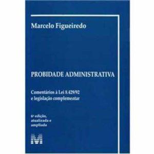 Livro - Marcelo Figueiredo - Probidade Administrativa - 9788574209432