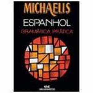 Livro - Michaelis - Espanhol - Gramática Prática - 8506034469