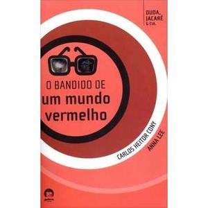 Livro - O Bandido de um Mundo Vermelho - 9788501405258