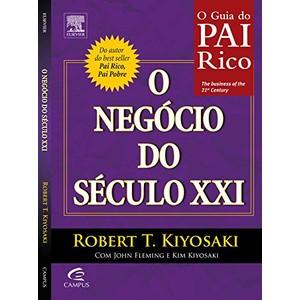 O Negócio do Século XXI: O Guia do Pai Rico - 9788535245202
