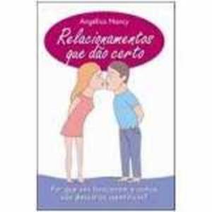 Livro - Relacionamentos Que Dão Certo - 9788599170199