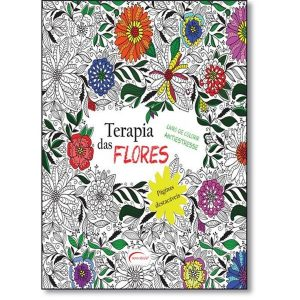 Livro - Terapia das Flores: Livro de Colorir Antiestresse - 9788542805765